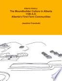 Alberta History: The Moundbuilder Culture in Alberta 1100 A.D. - Alberta's First Farm Communities
