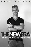 The New Era Of Network Marketing