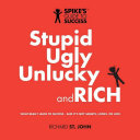 Stupid  Ugly  Unlucky and RICH