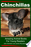 Chinchillas - For Kids - Amazing Animal Books For Young Readers