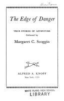 The Edge of Danger  True Stories of Adventure