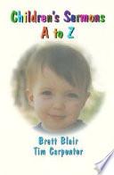 Children S Sermons A To Z Book PDF