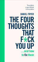 Pdf The Four Thoughts That F*ck You Up ... and How to Fix Them Telecharger