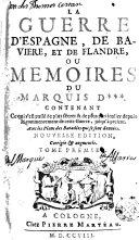La guerre d'Espagne de Baviera et de Flandre ou mémories du màrquis D***, 1