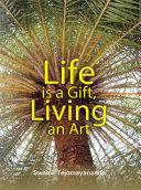 Life is a Gift, Living an Art