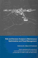 Risk and Decision Analysis in Maintenance Optimization and Flood Management