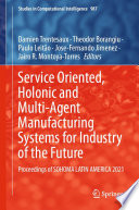 Service Oriented  Holonic and Multi agent Manufacturing Systems for Industry of the Future Book