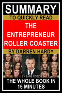 Summary to Quickly Read The Entrepreneur Roller Coaster by Darren Hardy