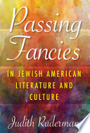 Passing Fancies in Jewish American Literature and Culture Book PDF