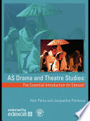 AS Drama and Theatre Studies  The Essential Introduction for Edexcel