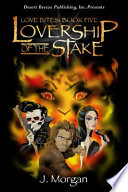 Love Bites Book Five  Lovership Of The Stake