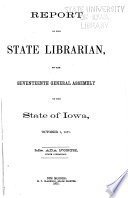 Report of the State Librarian to the ... General Assembly of the State of Iowa