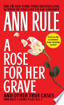 A Rose For Her Grave Other True Cases Book PDF