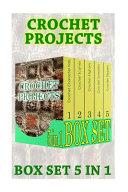 Crochet Projects Box Set 5 in 1