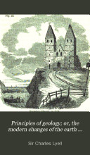 Principles of Geology; Or, the Modern Changes of the Earth and Its Inhabitants