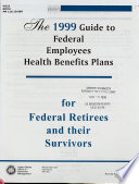 The ... Guide to Federal Employees Health Benefits Plans for Federal Retirees and Their Survivors