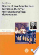 """""""Spaces of Neoliberalization: Towards a Theory of Uneven Geographical Development"""" by David Harvey"""