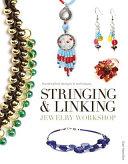 Stringing   Linking Jewelry Workshop