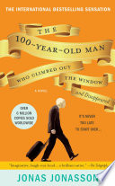 The 100 Year Old Man Who Climbed Out the Window and Disappeared Book