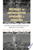Multiscale And Multiresolution Approaches In Turbulence Les Des And Hybrid Rans Les Methods Applications And Guidelines 2nd Edition  Book PDF