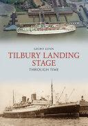 Tilbury Landing Stage Through Time Pdf/ePub eBook