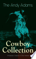 The Andy Adams Cowboy Collection     19 Western Classics in One Volume