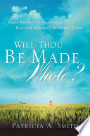 Will Thou Be Made Whole