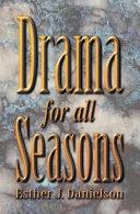 Drama for All Seasons