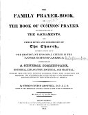 The Family Prayer book  Or The Book of Common Prayer  and Administration of the Sacraments  and Other Rites and Ceremonies of the Church  According to the Use of the Protestant Episcopal Church in the United States of America