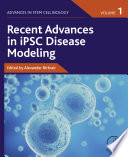 Recent Advances in iPSC Disease Modeling, Volume 1