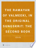 The Ramayan of Valmeeki  in the Original Sungskrit  The second book