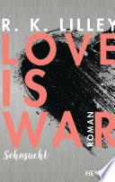 Love is War - Sehnsucht  : Roman