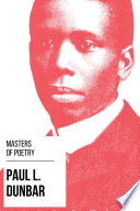 Masters of Poetry   Paul L  Dunbar