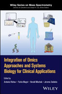Integration of Omics Approaches and Systems Biology for Clinical Applications Book