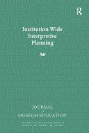 Institution Wide Interpretive Planning