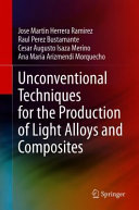 Unconventional Techniques for the Production of Light Alloys and Composites