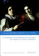 La fabrique des paroles de musique en France à l'âge classique