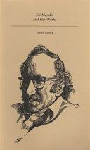 Eli Mandel and His Works
