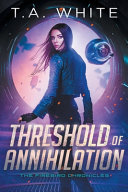 book cover for Threshold of Annihilation by T A White