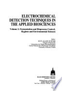 Electrochemical Detection Techniques in the Applied Biosciences: Fermentation and bioprocess control, hygiene and environmental sciences