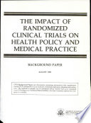 Impact of Randomized Clinical Trials on Health Policy and Medical Practice