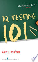 """IQ Testing 101"" by Dr. Alan S. Kaufman, PhD"