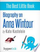 Anna Wintour  Vogue Magazine s Editor In Chief and Fashion Icon Book PDF
