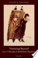 Venturing Beyond - Law and Morality in Kabbalistic Mysticism
