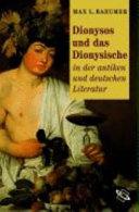 Dionysos und das Dionysische in der antiken und deutschen Literatur