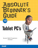 Absolute Beginner's Guide to Tablet PCs
