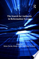 Read Online The Search for Authority in Reformation Europe For Free