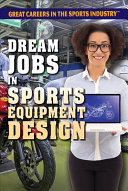 Dream Jobs in Sports Equipment Design