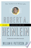 Robert A  Heinlein  In Dialogue with His Century  Volume 1
