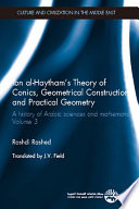 Ibn Al Haytham S Theory Of Conics Geometrical Constructions And Practical Geometry